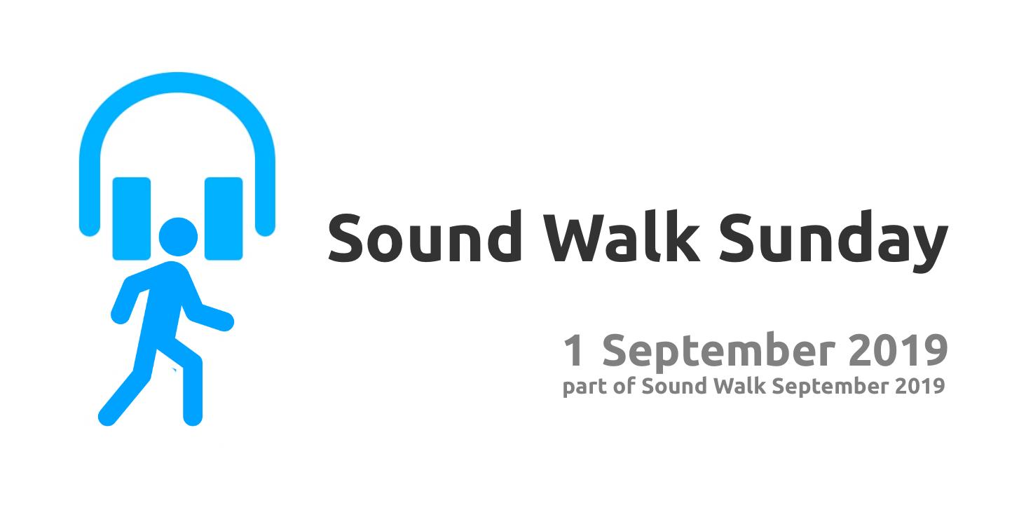 Sound Walk Sunday 2019